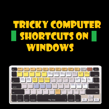 Tricky Shortcuts for Windows