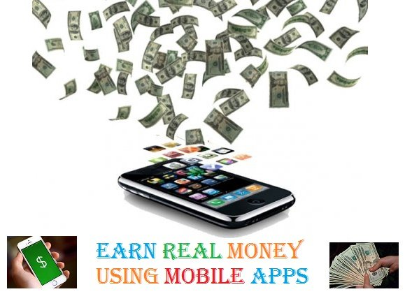 mobile Apps that can earn you real money