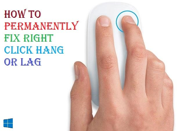 permanently fix Right click hang or lag in Windows