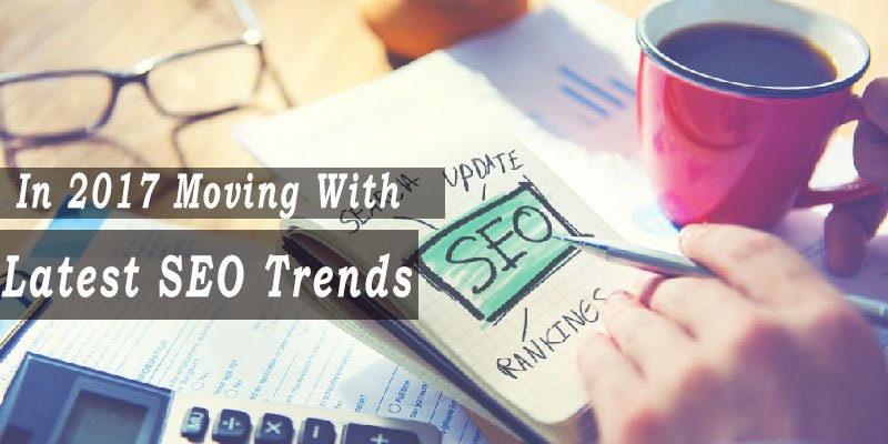 Latest SEO Trends and techniques 2017