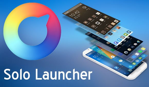 Solo Launcher : android launcher apps 2017