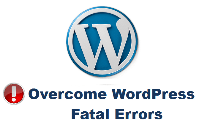 Best Way to Overcome WordPress Fatal Errors