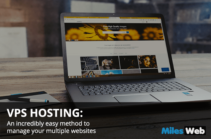 VPS HOSTING: An incredibly easy method to manage your multiple websites.
