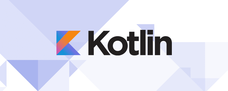 Top 6 Kotlin Features Android App Developers Will Find Invaluable