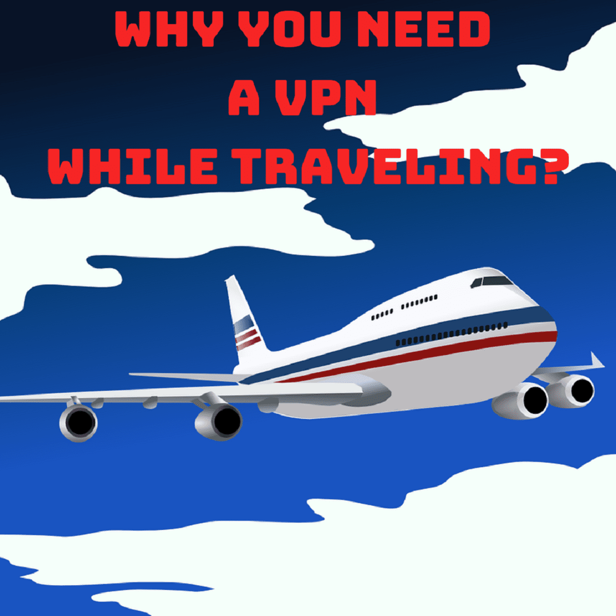 Know About the Importance of VPN while Going on Travels