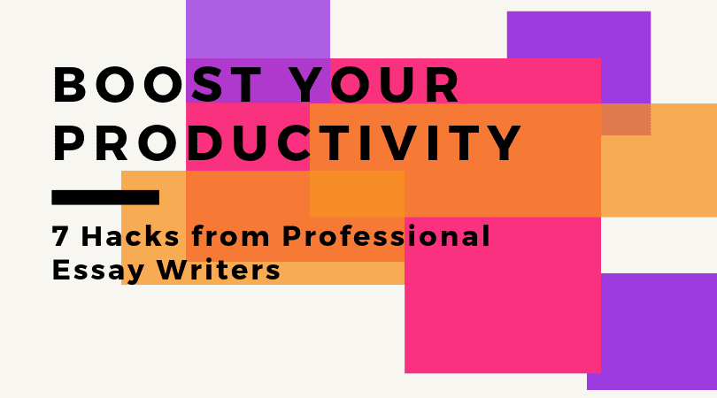 Boost Your Productivity: 7 Hacks