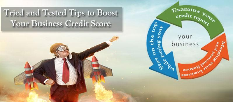 5 Tried and Tested Tips to Boost Your Business Credit Score