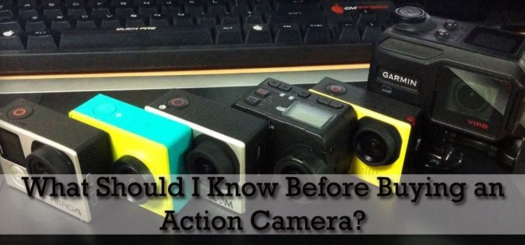 things to know before buying action camera