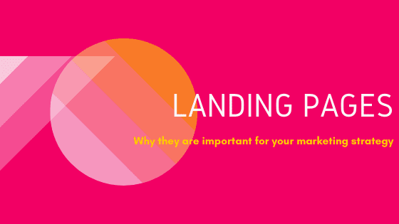 Landing Pages are important for your marketing strategy