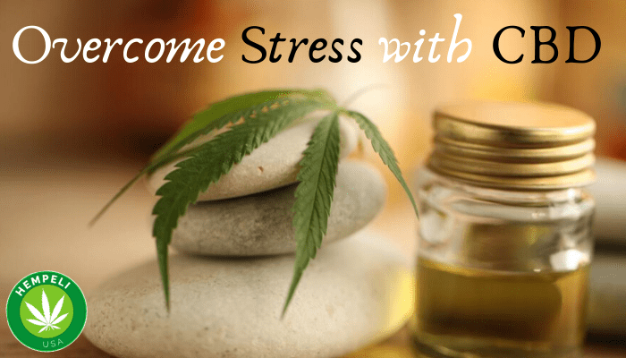 Overcome Stress with CBD