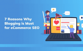 7 Reasons Why Blogging is Must for eCommerce SEO