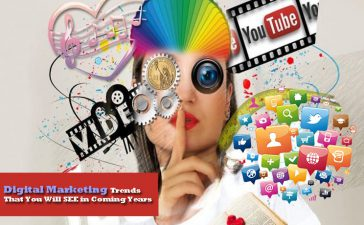 Digital Marketing Trends That You Will SEE in Coming Years