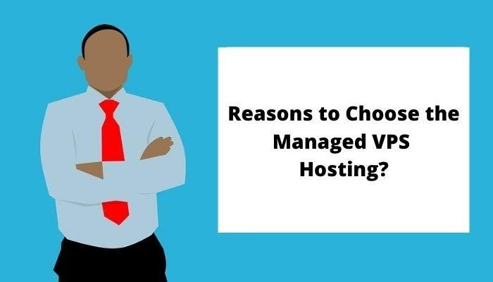Reasons to Choose the Managed VPS Hosting?