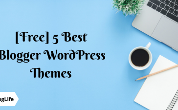 [Free] 5 Best Blogger WordPress Themes By WPBlogLife