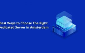 Choose The Right Amsterdam Dedicated Server